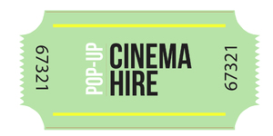 Pop-Up Cinema Hire Ticket